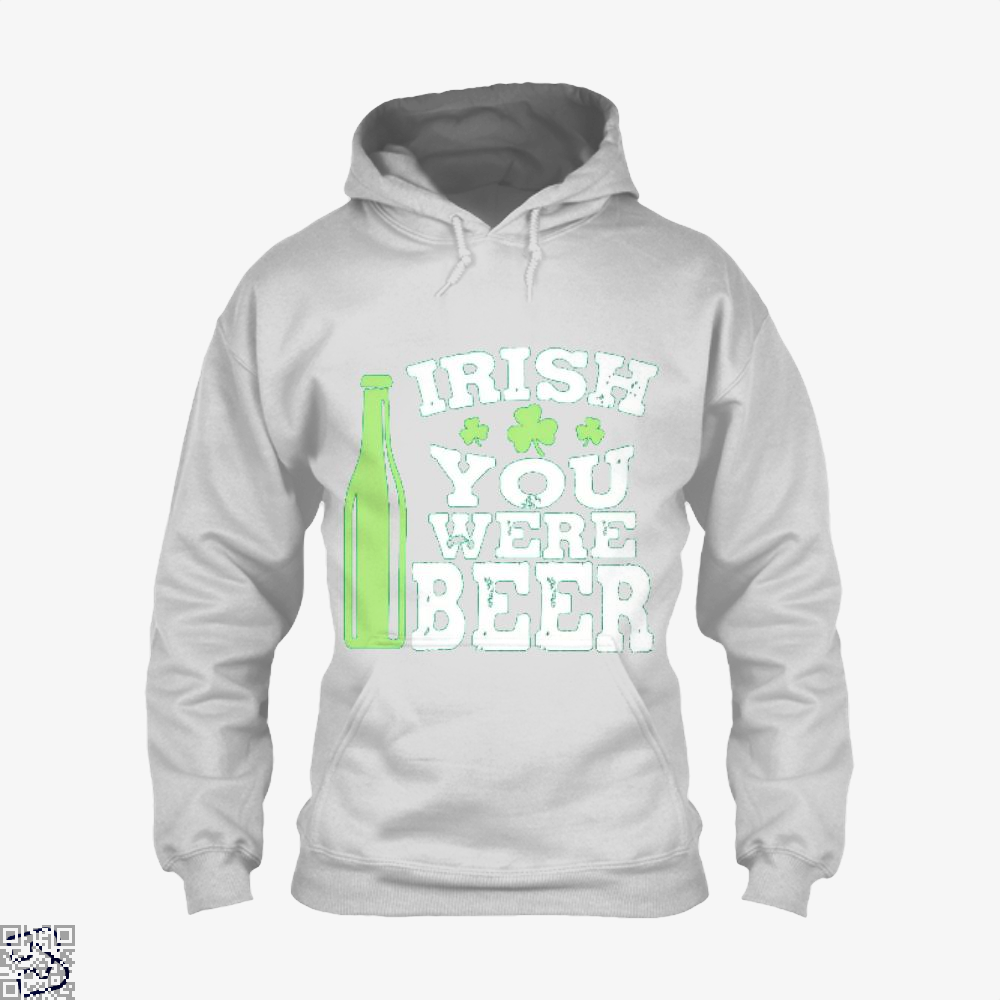 You Were Beer, Irish Clover Hoodie