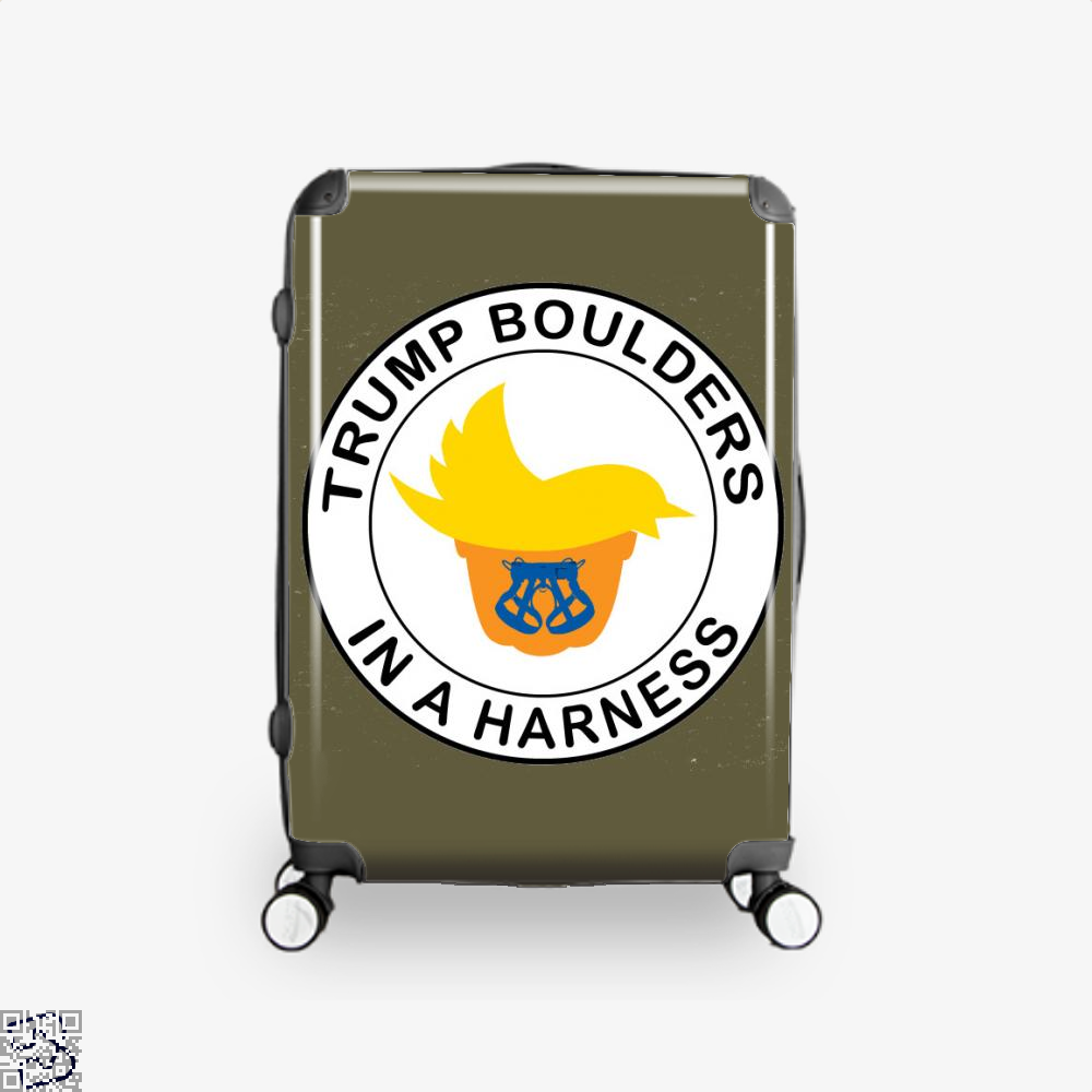 Trump Boulders In A Harness, Donald Trump Suitcase