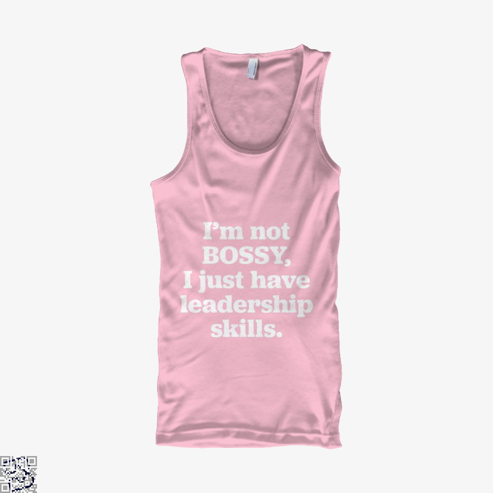 I'm Not Bossy I Just Have Leadership Skills, Feminism Tank Top