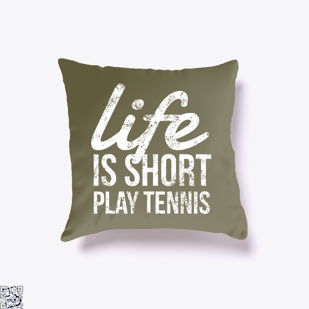 Life Is Short Play Tennis Grab Your Racket Fun Player, Tennis Throw Pillow Cover