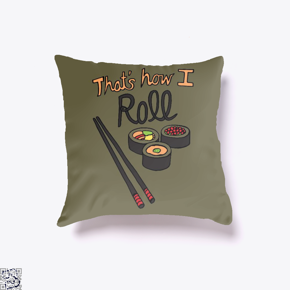 That's How I Roll, Sushi Throw Pillow Cover