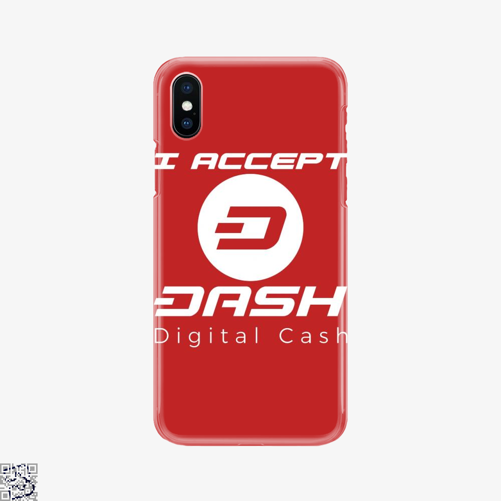 I Aceept Dash Digital Cash, Bitcoin Phone Case