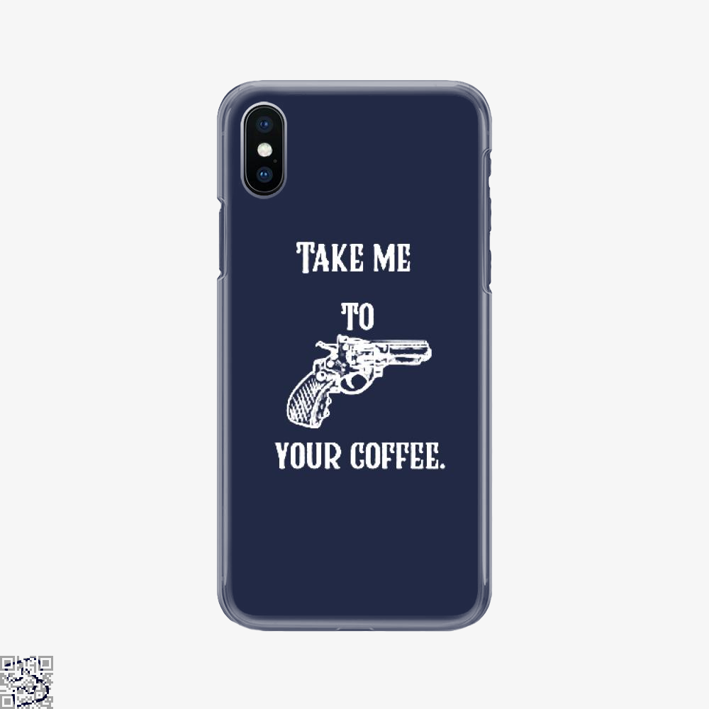 Take Me To Your Coffee, Coffee Phone Case