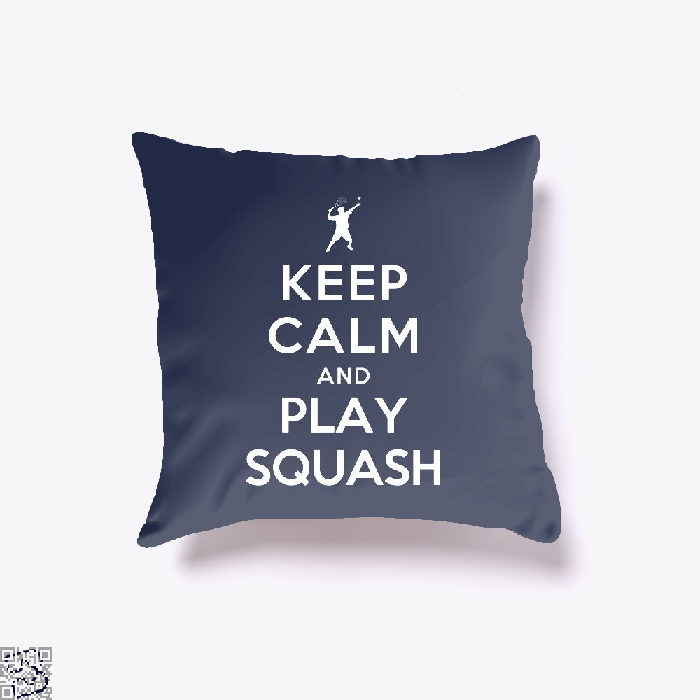 Keep Calm And Play Squash, Tennis Throw Pillow Cover
