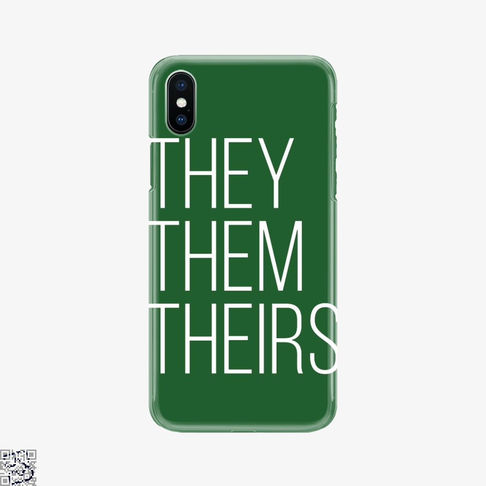 They Them Theirs, Lgbt Phone Case
