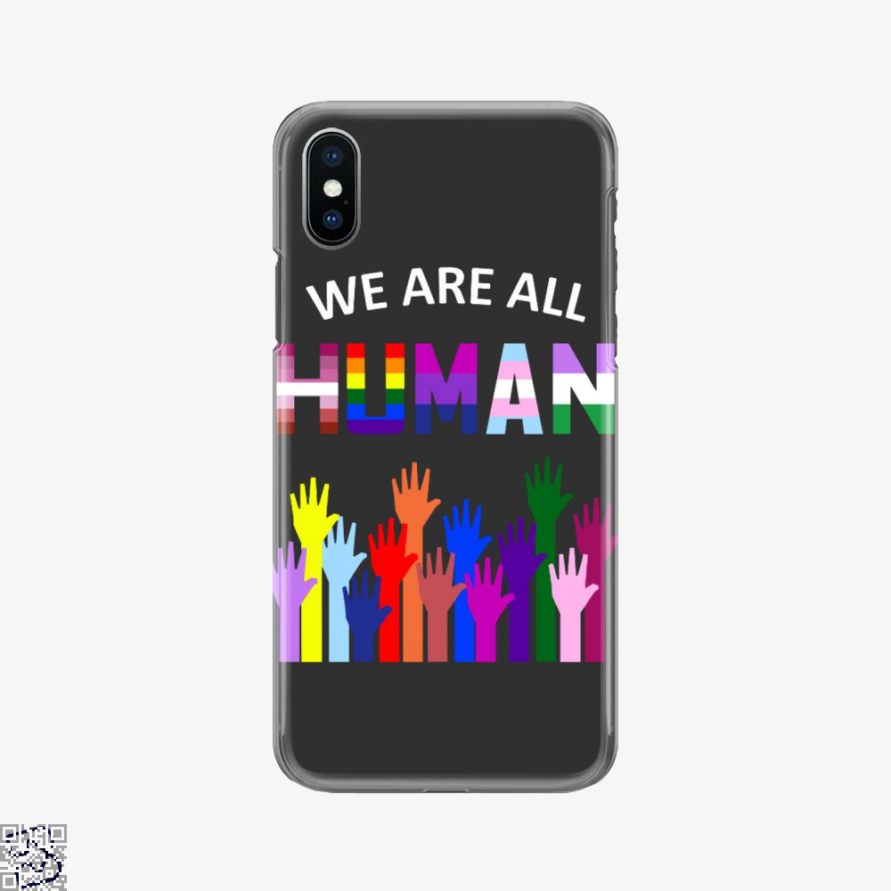 We Are All Human Lgbt Gay Rights Pride Ally Gift, Lgbt Phone Case