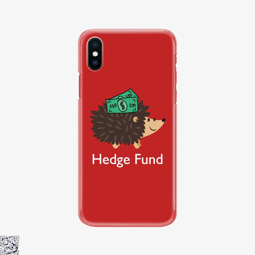 Hedge Fund Hedgehog, Hedge Fund Phone Case