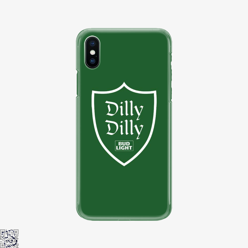 Dilly Dilly In, Dilly Dilly Phone Case