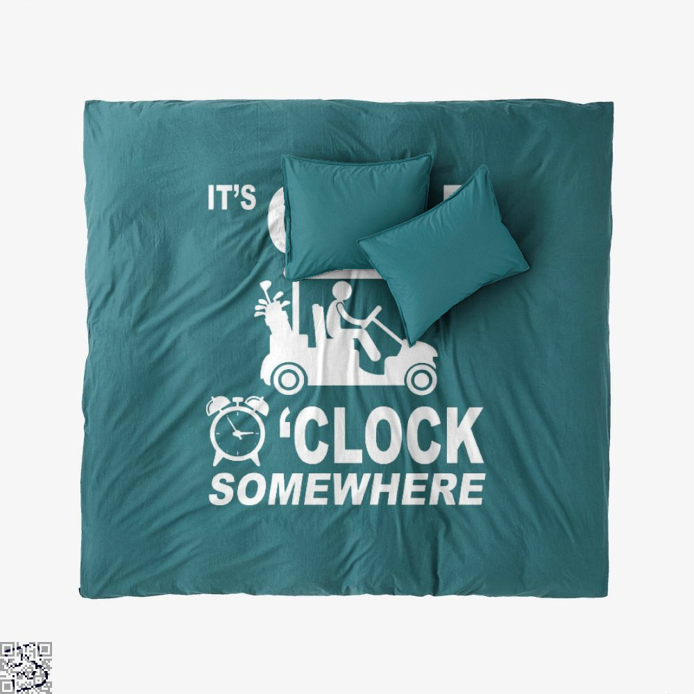 Its Golf O'clock Somewhere, Golf Duvet Cover Set