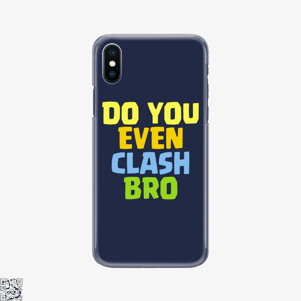 Do You Even Clash Bro, Clash Of Clans Phone Case