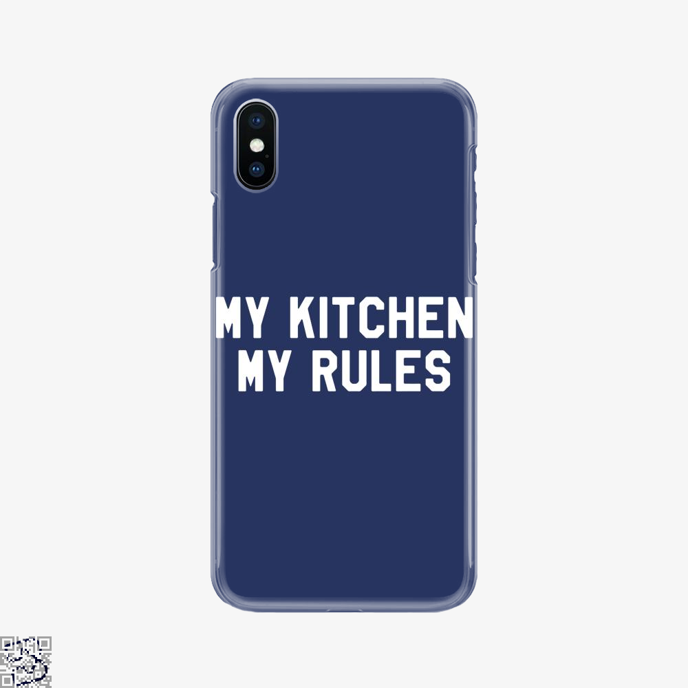 My Kitchen My Rules, Chefs Phone Case