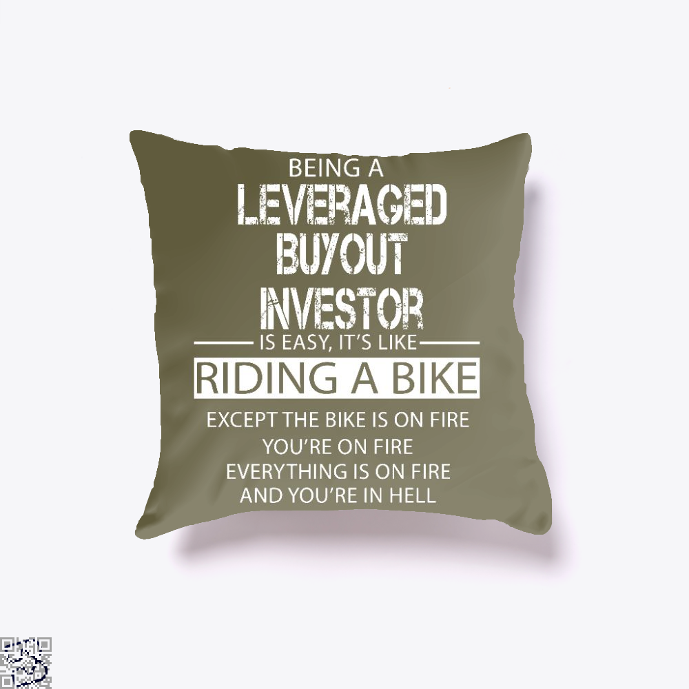 Being A Leveraged Buyout Investor Is Easy, Private Equity Throw Pillow Cover