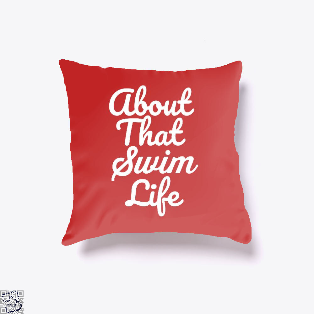 About That Swim Life, Swim Throw Pillow Cover