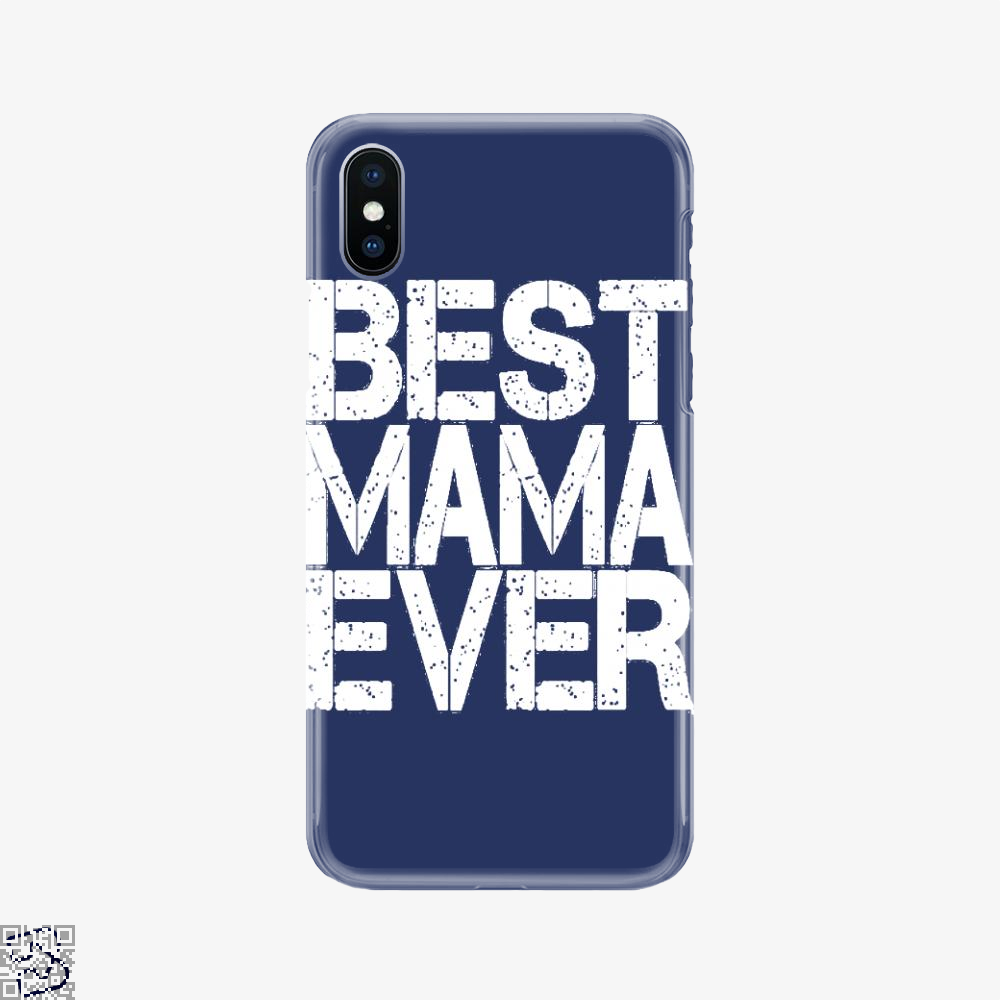 Best Mama Ever, Mother's Day Phone Case