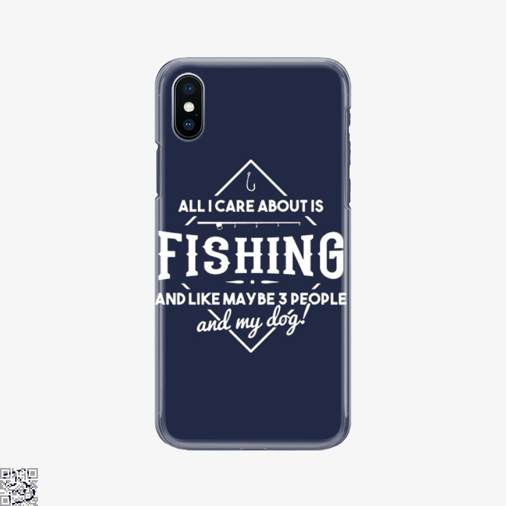 Care About Fishing, Fishing Phone Case