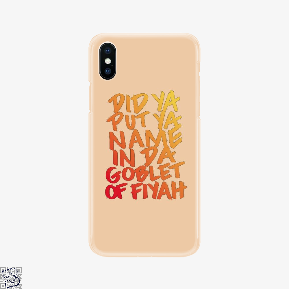 Goblet Of Fiyah, Harry Potter Phone Case