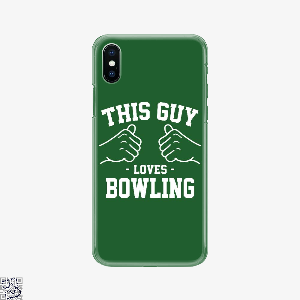 This Guy Loves Bowling, Bowling Phone Case