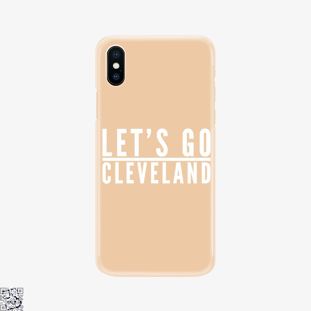 Let's Go Cleveland, Cavs Phone Case