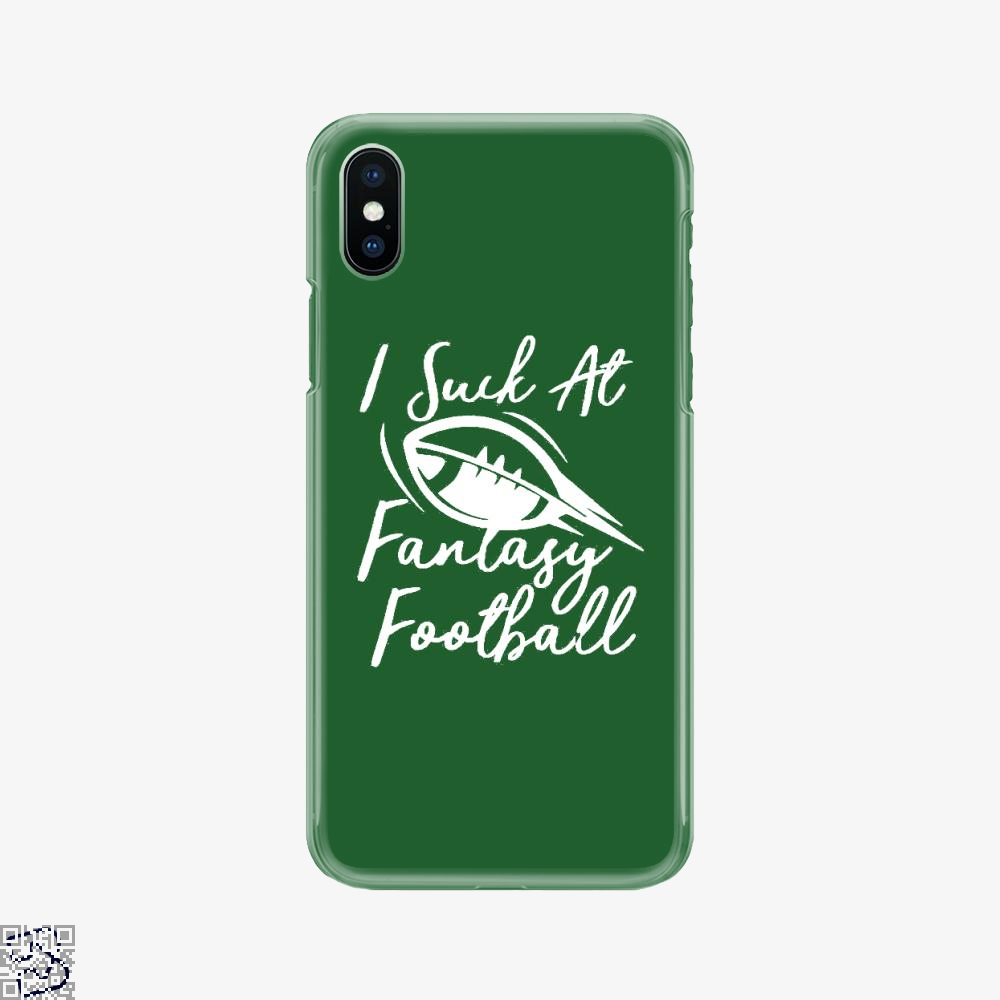 I Suck At Fantasy Football Cute Sports, Football Phone Case