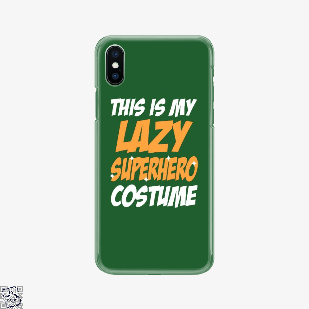 This Is My Lazy Superhero Costume, Halloween Phone Case