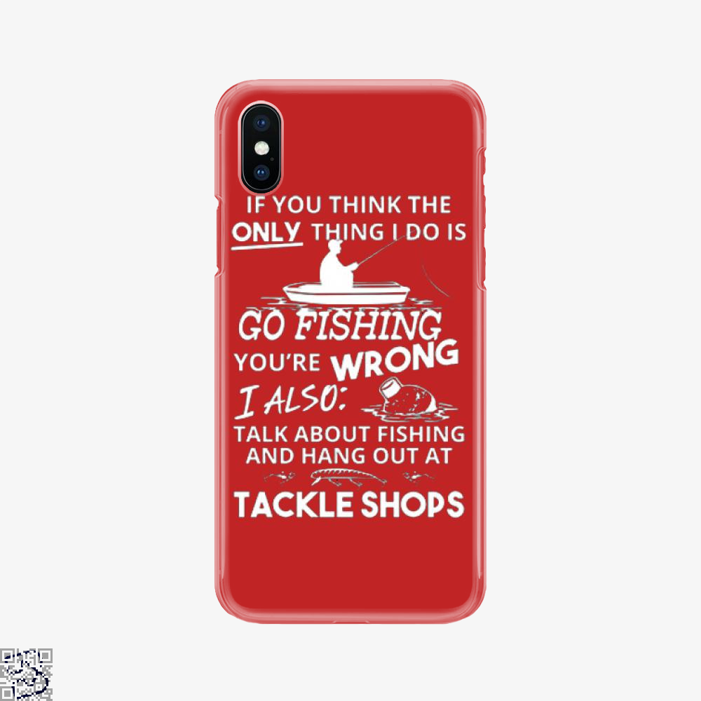 The Only Thing I Do, Fishing Phone Case