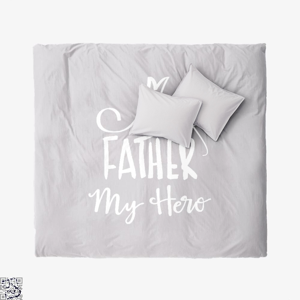 My Father My Hero, Father's Day Duvet Cover Set
