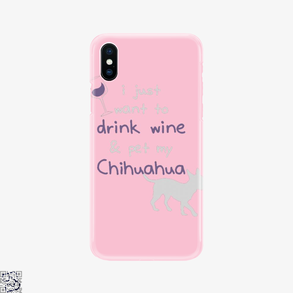 Wine And Chihuahua, Chihuahua Phone Case