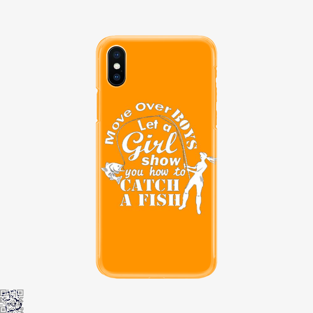 Move Over Boys, Fishing Phone Case