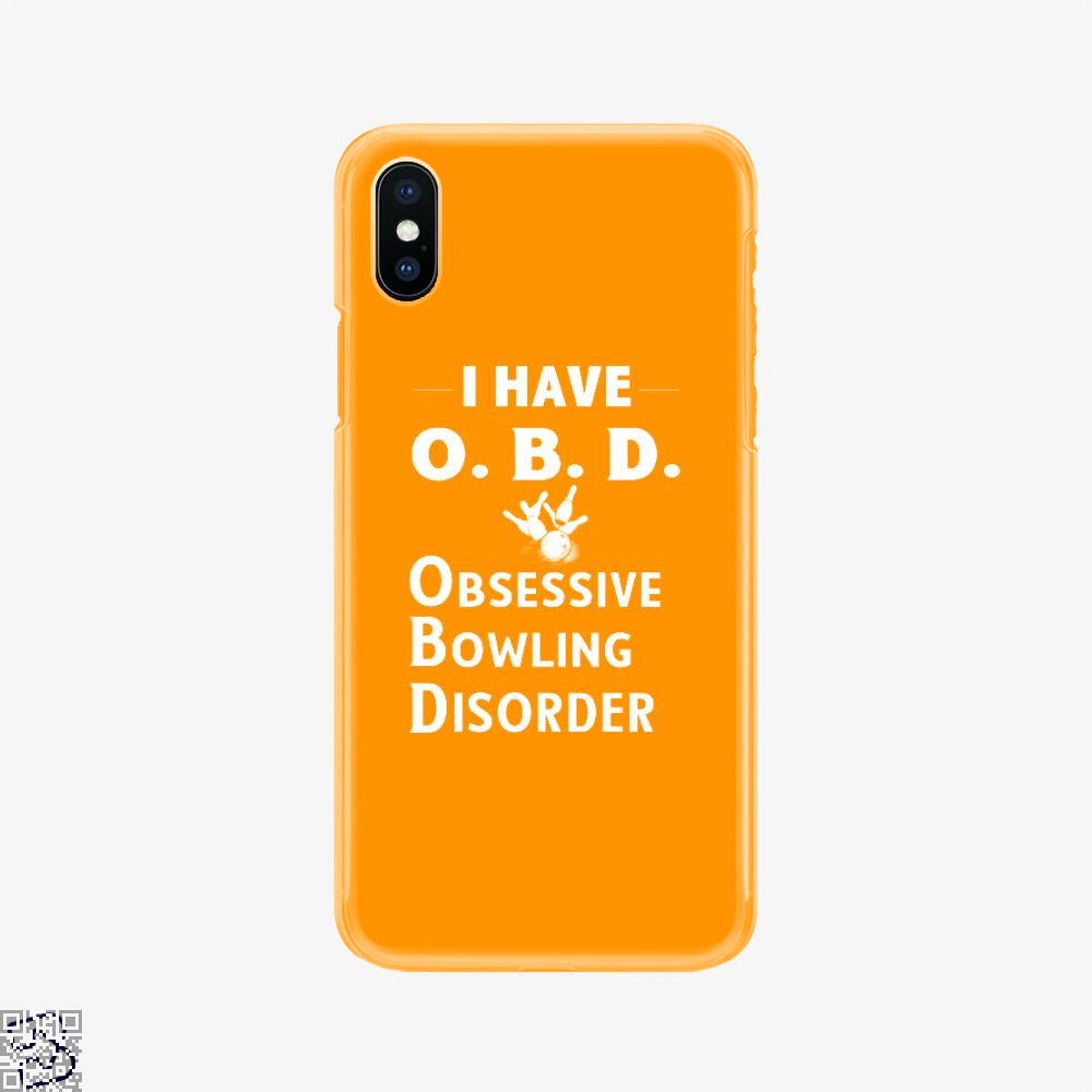 I Have Obd Obsessive Bowling Disorder, Bowling Phone Case