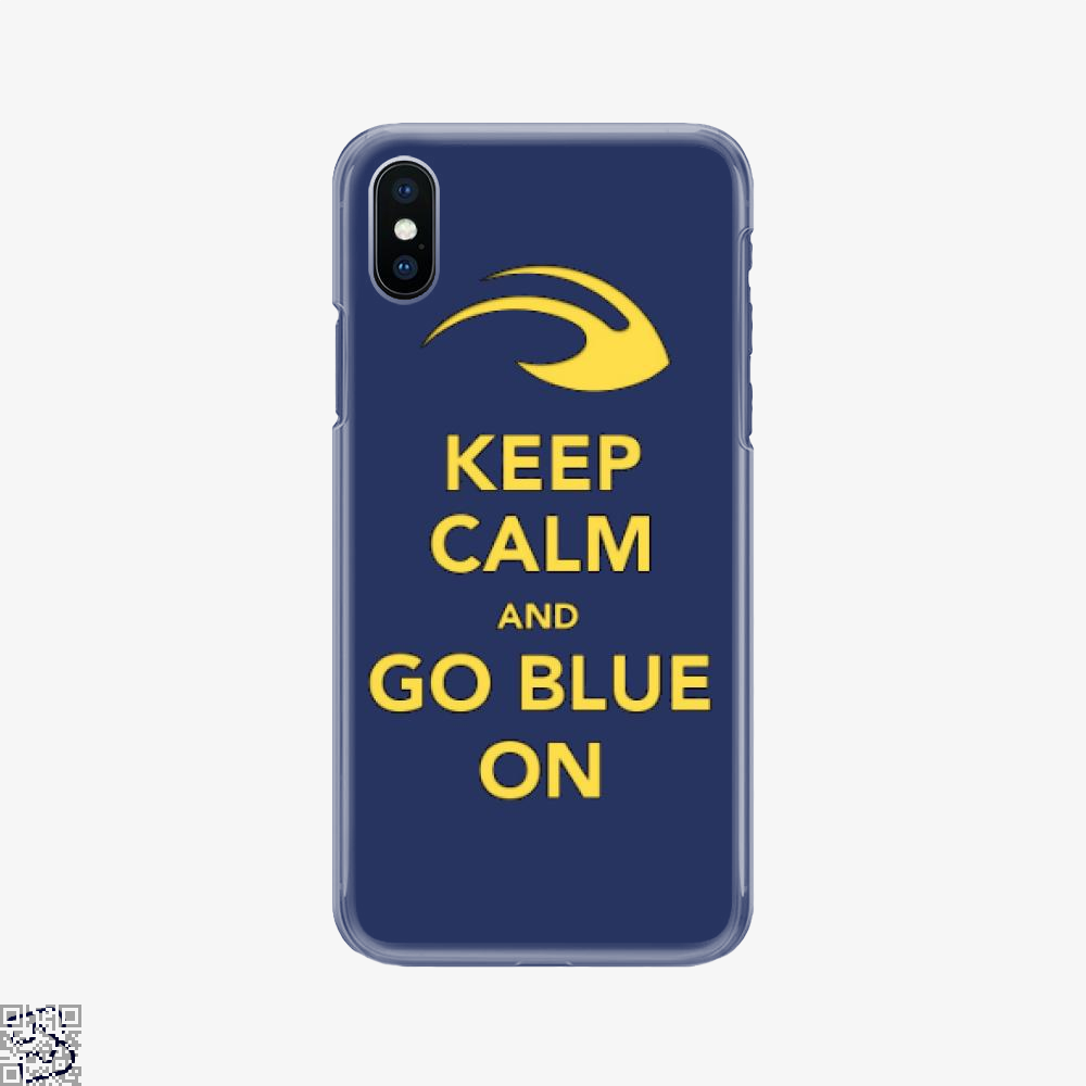 Keep Calm Go Blue, Epigrammatic Phone Case