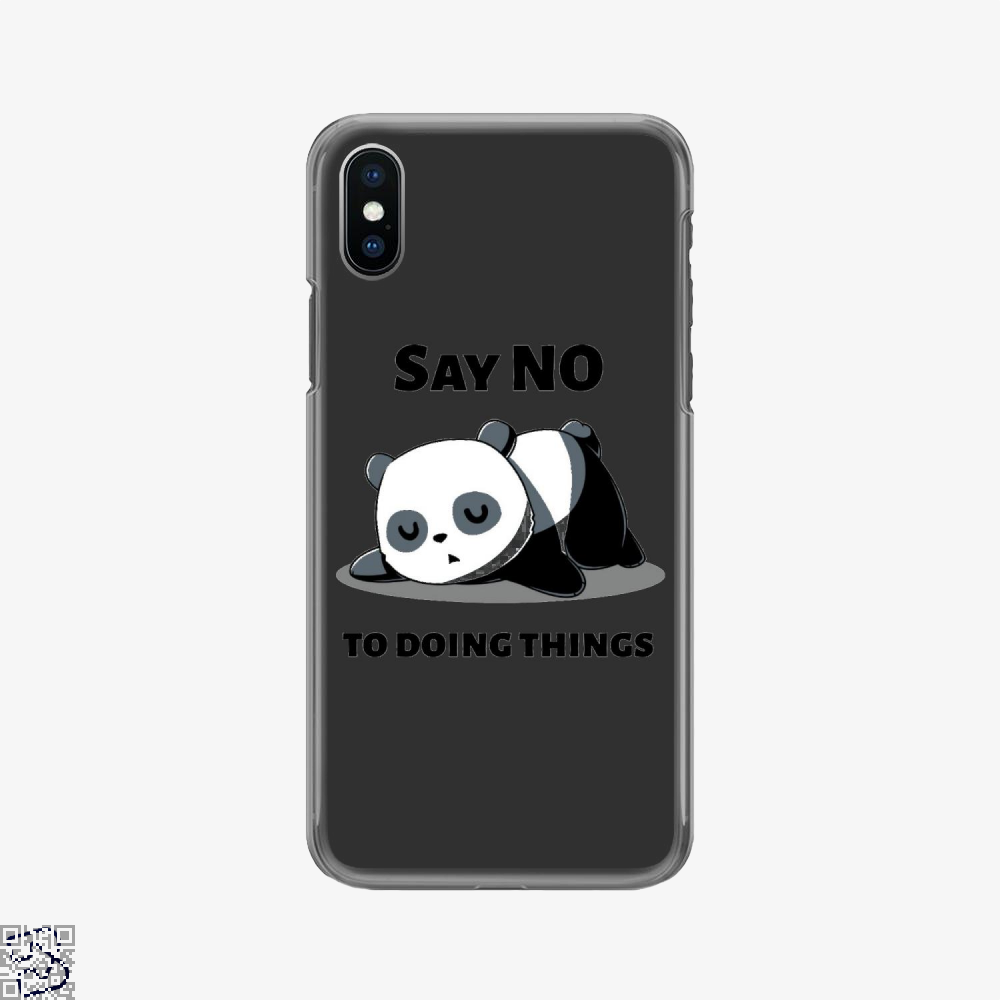 Say No To Doing Things, Panda Phone Case