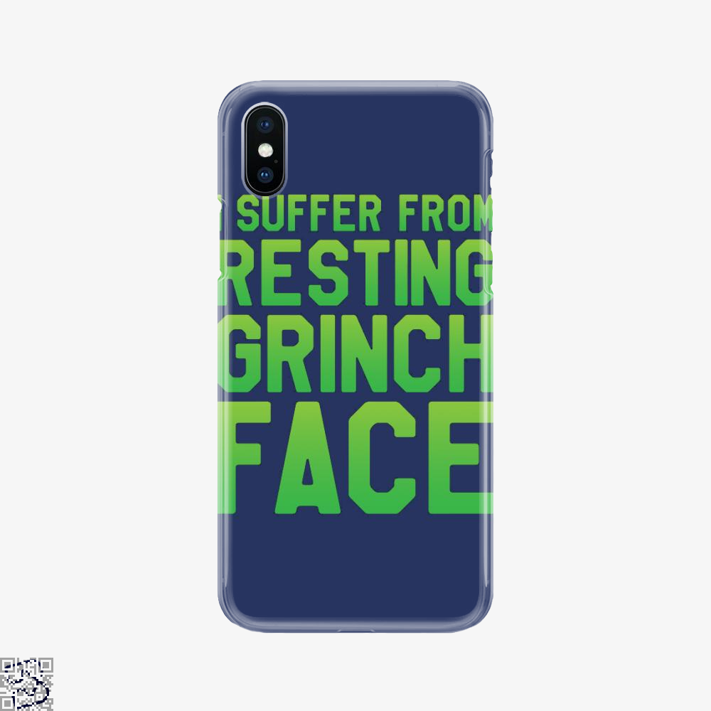I Suffer From Resting Grinch Face, Grinch Phone Case