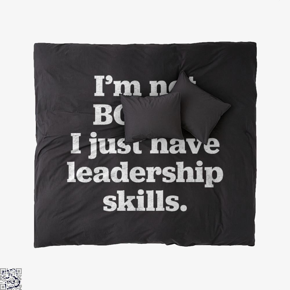 I'm Not Bossy I Just Have Leadership Skills, Feminism Duvet Cover Set