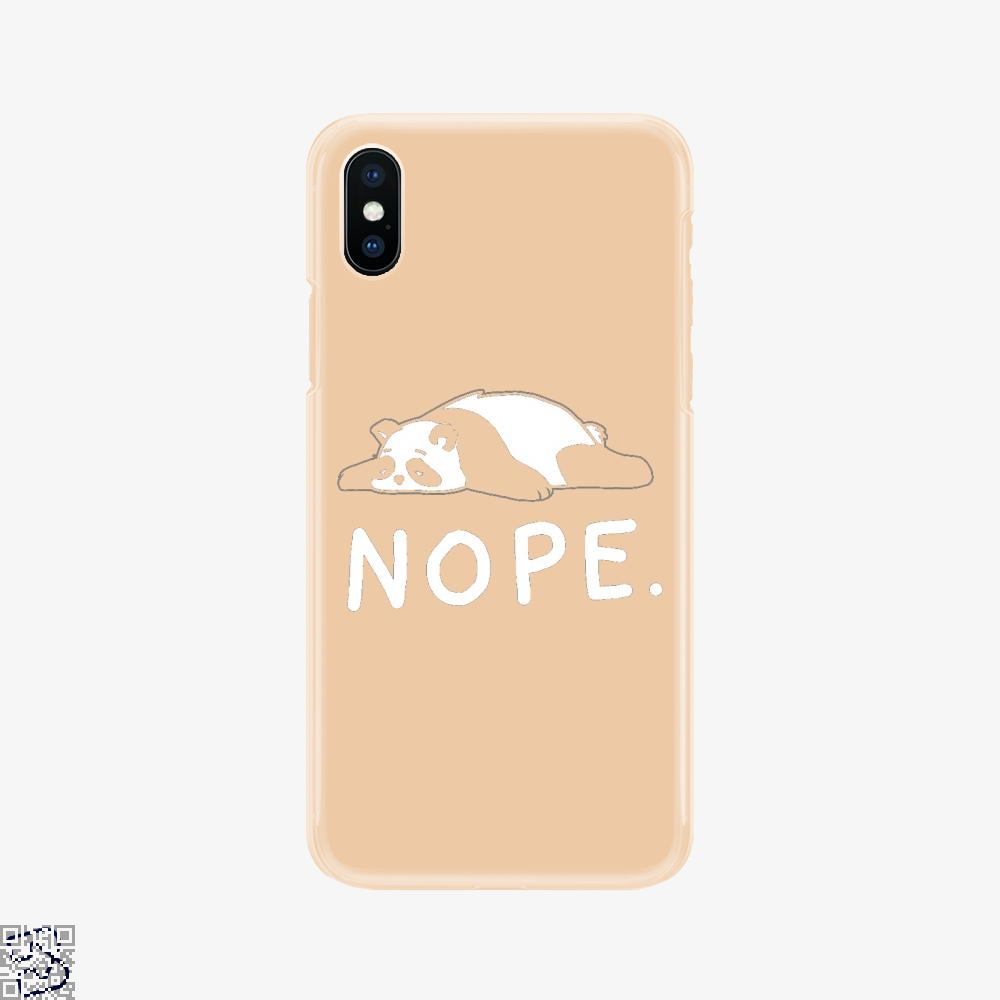 Nope Not Taday Lazy Panda, Panda Phone Case