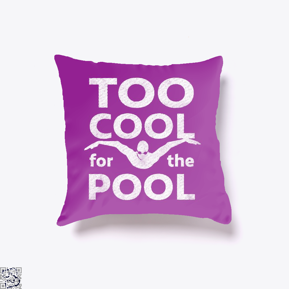 Too Cool For The Pool Mens Swimming, Swim Throw Pillow Cover