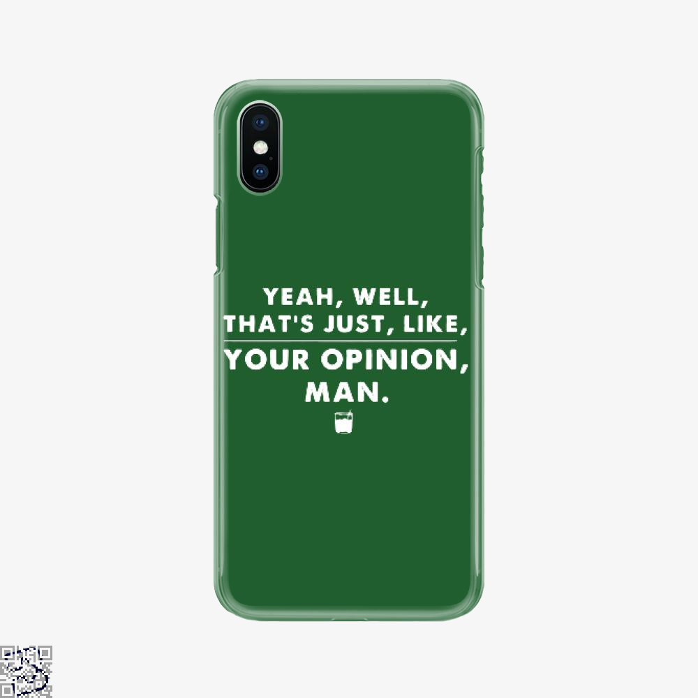 The Dude Abides That's Your Opinion Man, Juvenile Phone Case