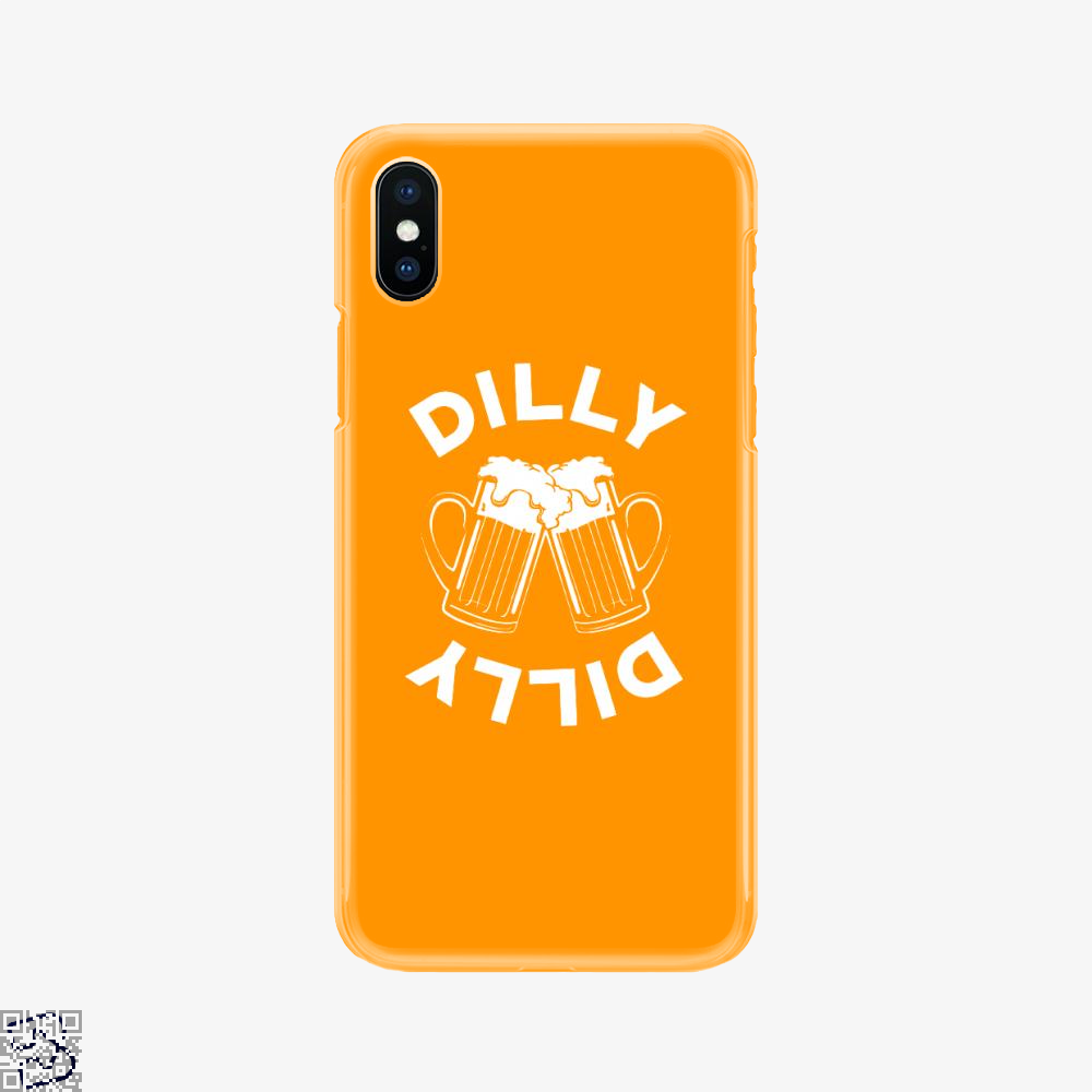Cheers Dilly Dilly, Dilly Dilly Phone Case