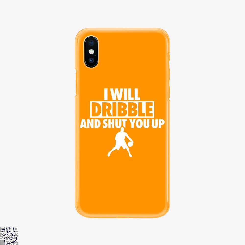 I Will Dribble And Shut You Up, Cavs Phone Case