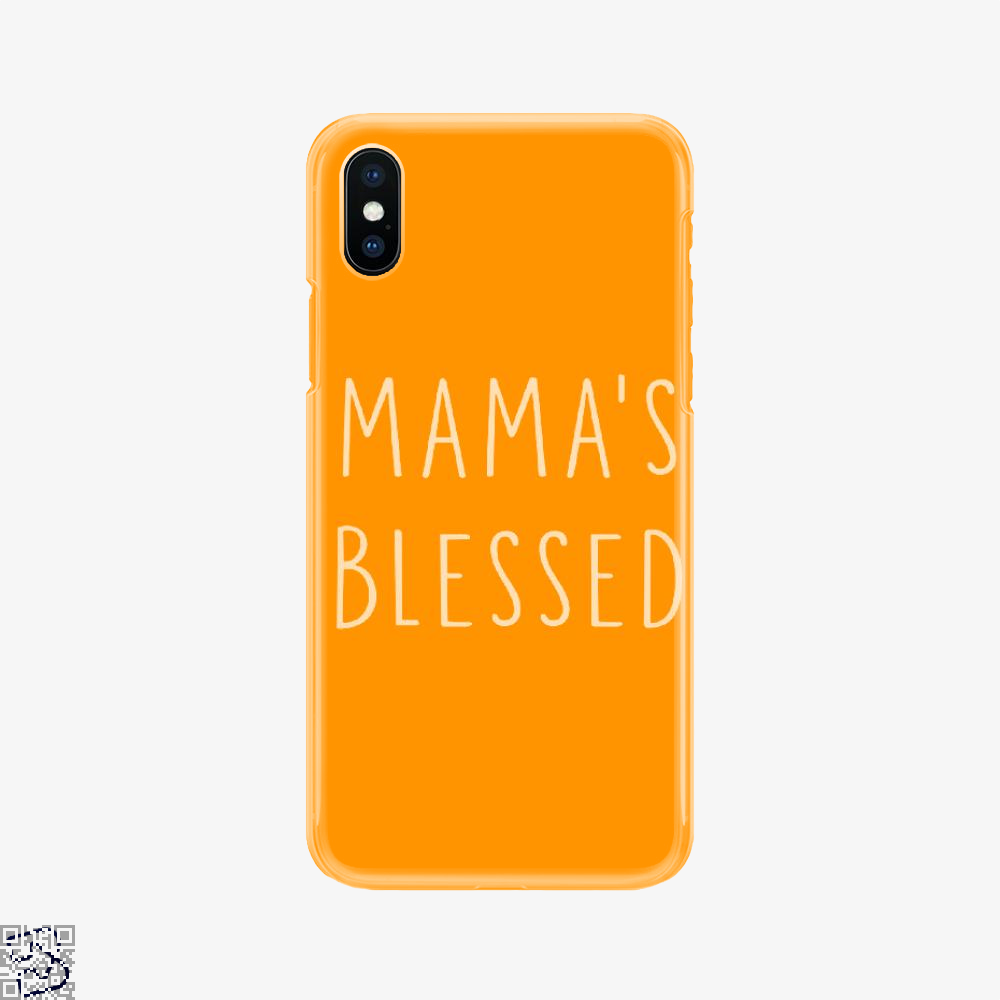 Mama's Blessed, Mother's Day Phone Case