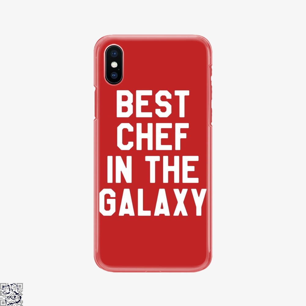 Best Chef In The Galaxy, Chefs Phone Case