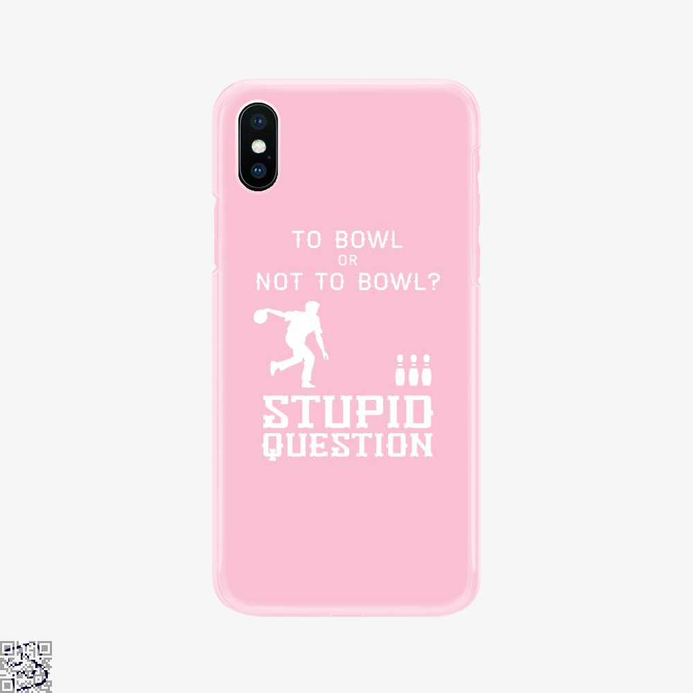 To Bowl Or Not To Bowl, Bowling Phone Case