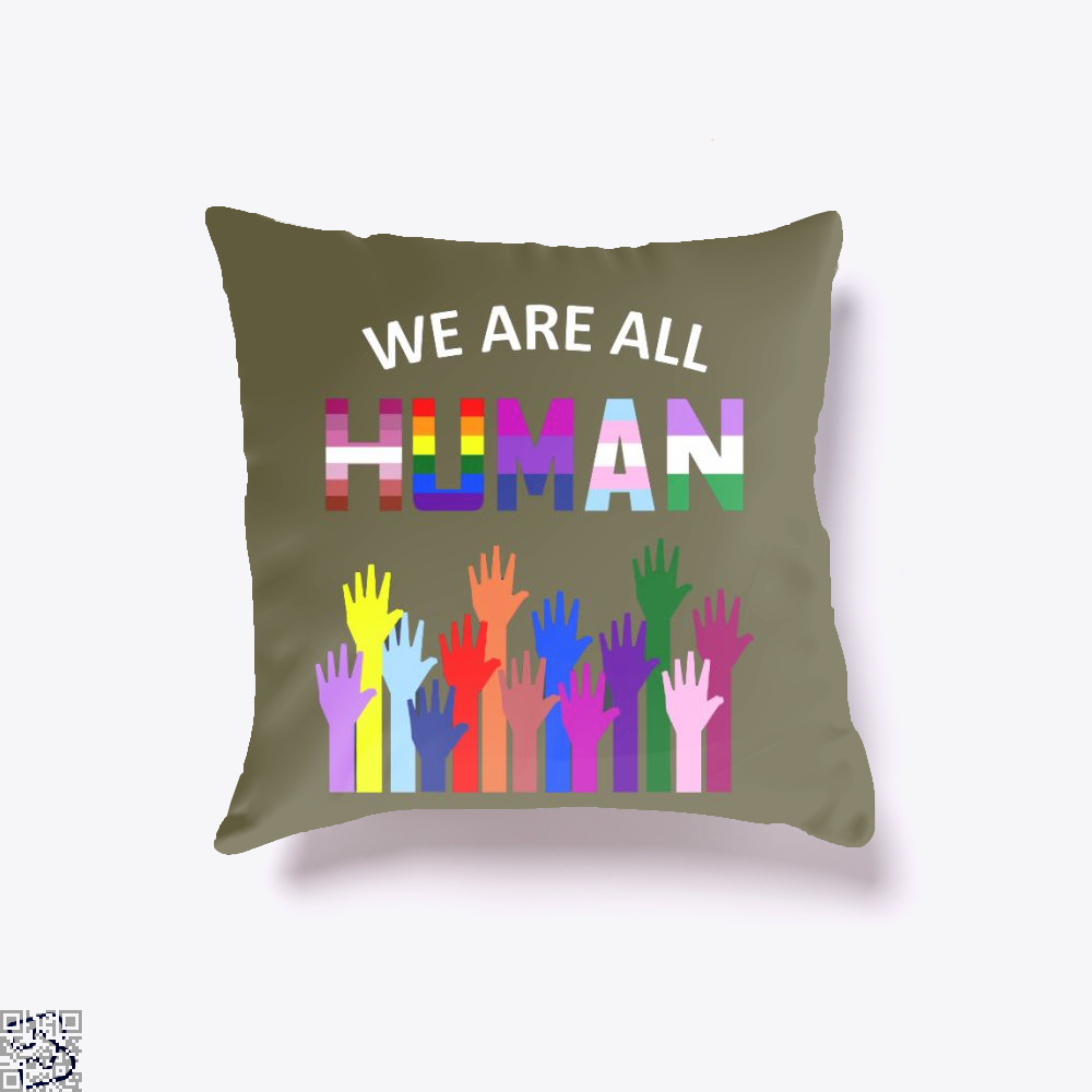 We Are All Human Lgbt Gay Rights Pride Ally Gift, Lgbt Throw Pillow Cover