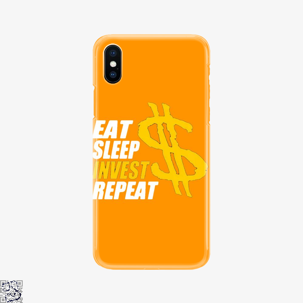 Eat Sleep Invest Repeat, Investment Banking Phone Case