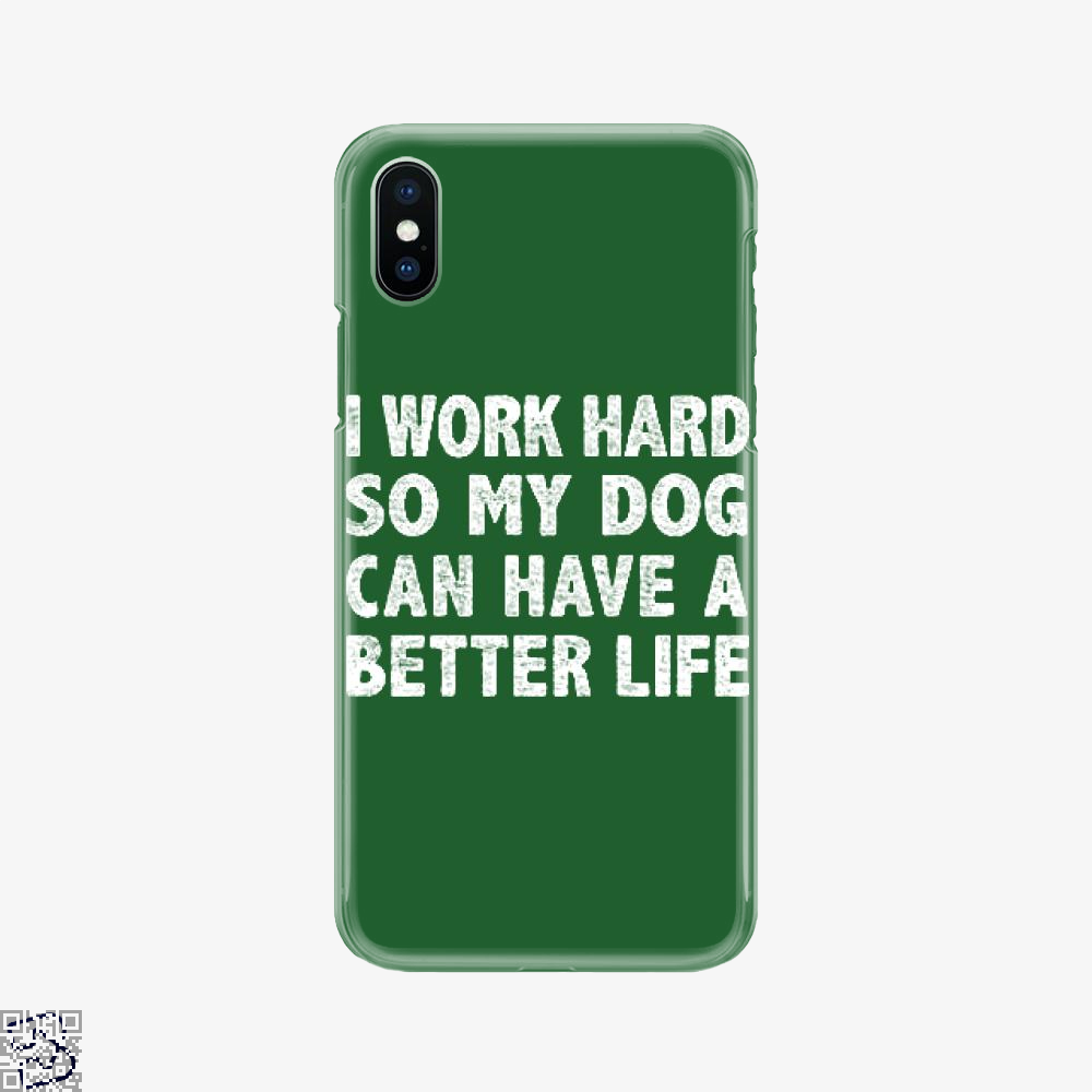 I Work Hard So My God Can Have A Better Life, Dark Humor Phone Case