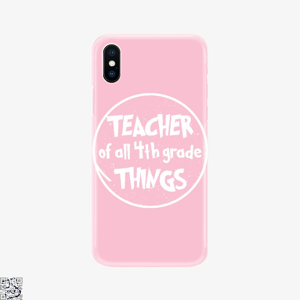 Teacher Of All 4th Grade Things, Deadpan Phone Case