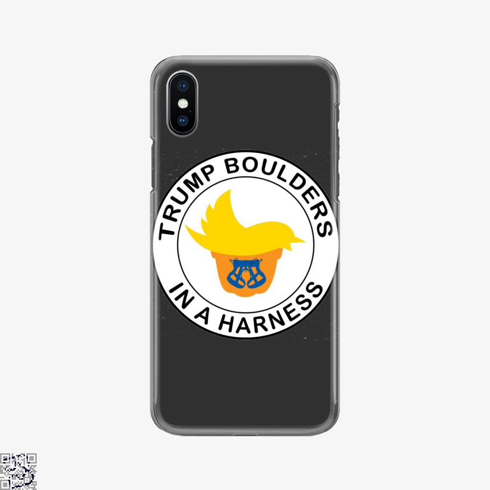 Trump Boulders In A Harness, Donald Trump Phone Case