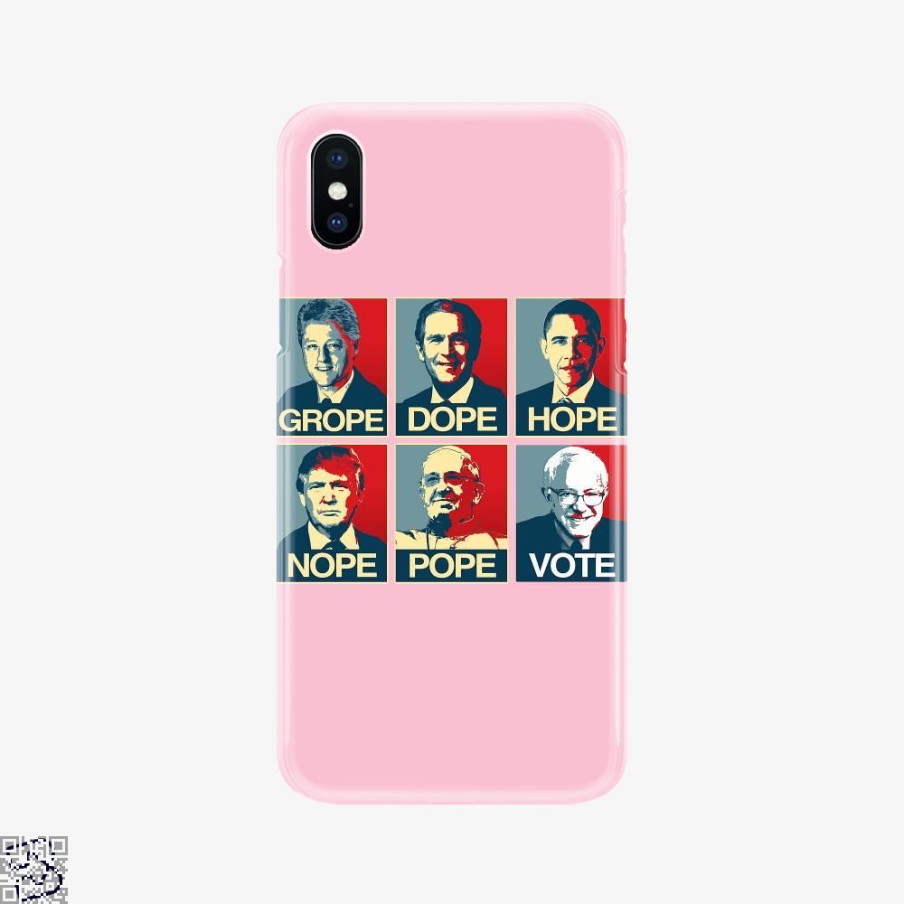 Vote Bernie Sanders Grope Dope Hope Nope Pope Vote, Parodic Phone Case