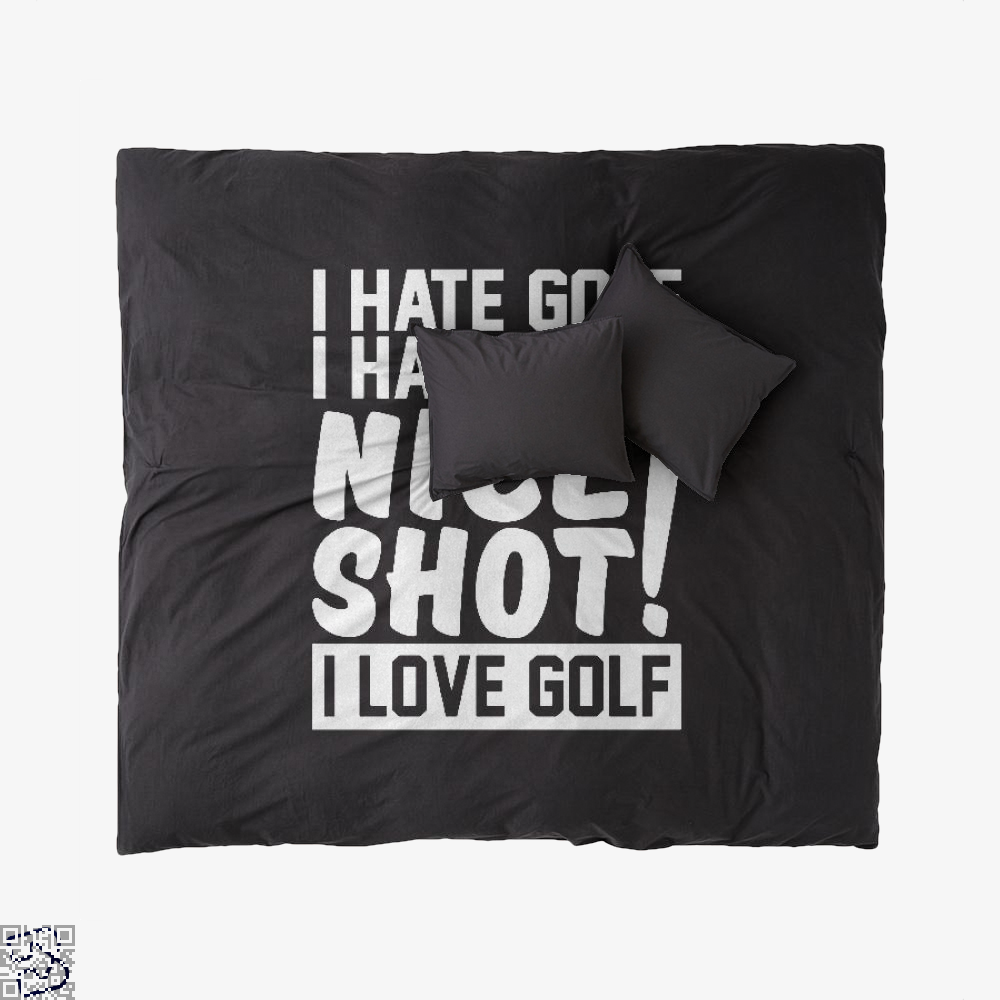 I Hate Golf Nice Shot I Love Golf, Golf Duvet Cover Set