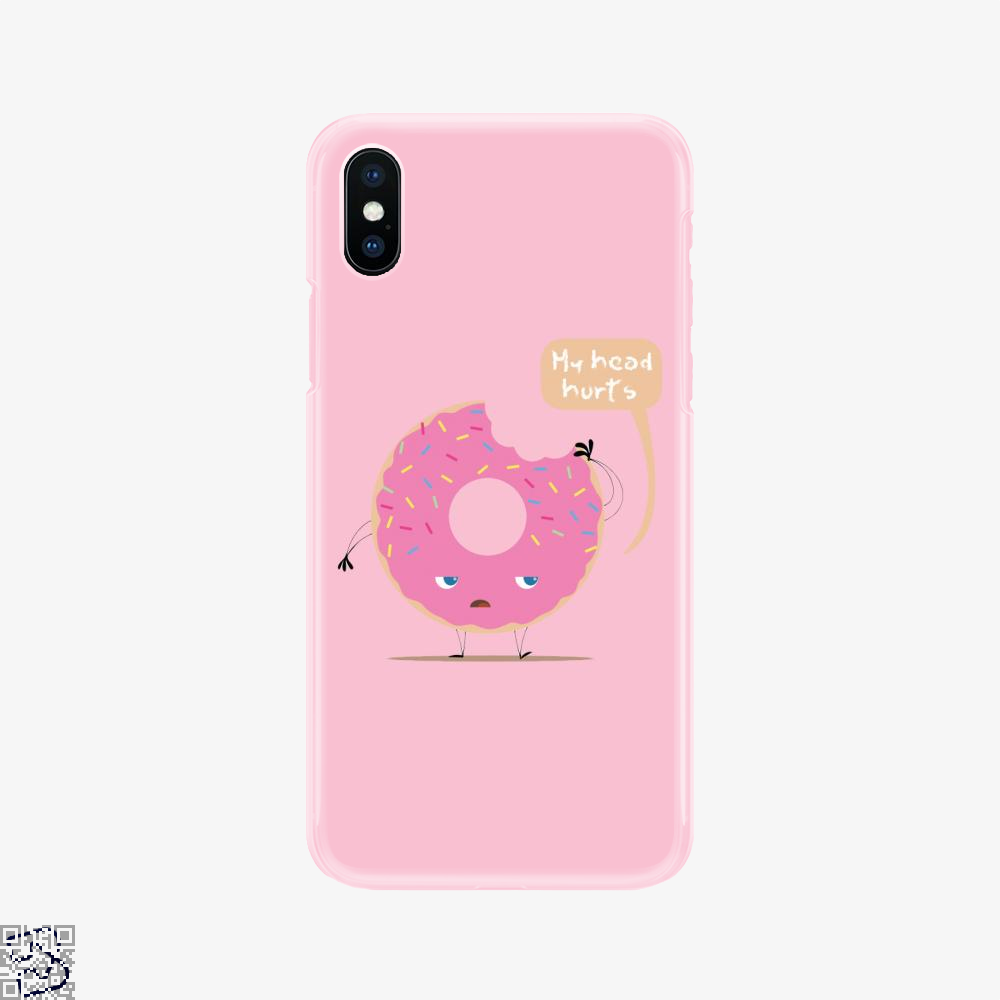 My Head Hurts, Doughnuts Phone Case