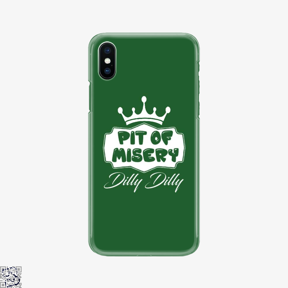 Dilly Dilly Pit Of Mistery, Dilly Dilly Phone Case